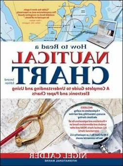 How to Read a Nautical Chart, 2nd Edition : A Complete